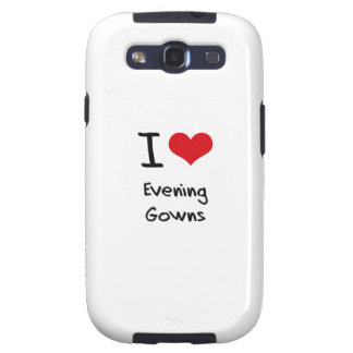 I Love Evening Gowns Samsung Galaxy S3 Covers