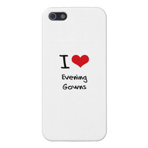 I Love Evening Gowns iPhone 5 Covers