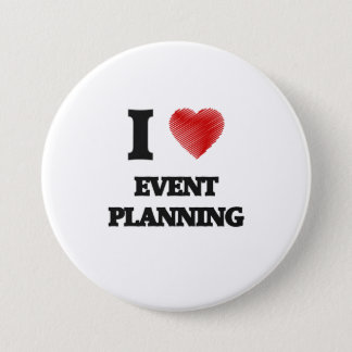 I love EVENT PLANNING 7.5 Cm Round Badge