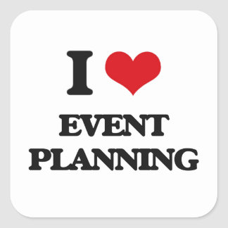 I love EVENT PLANNING Square Sticker