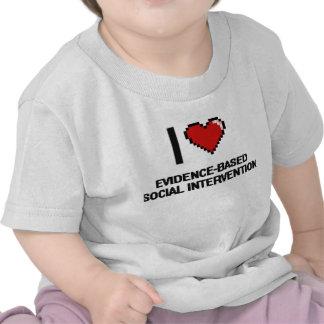 I Love Evidence-Based Social Intervention Digital T Shirts