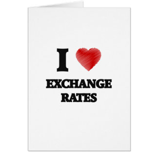 I love EXCHANGE RATES Card