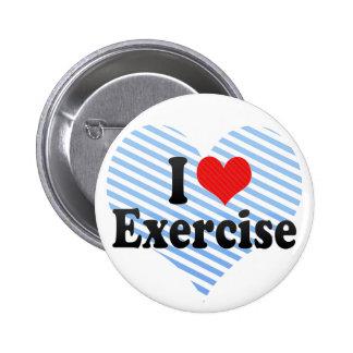 I Love Exercise 6 Cm Round Badge