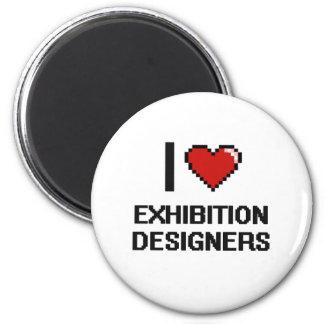 I love Exhibition Designers 6 Cm Round Magnet