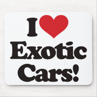 I Love Exotic Cars! Mouse Pad