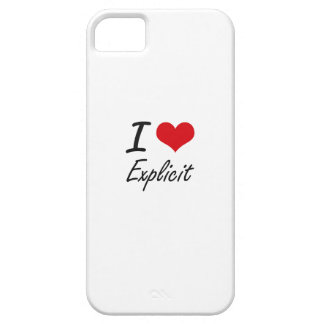 I love EXPLICIT Barely There iPhone 5 Case
