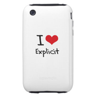 I love Explicit Tough iPhone 3 Cover