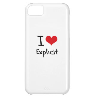 I love Explicit iPhone 5C Covers