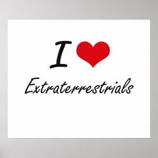 I love EXTRATERRESTRIALS Poster