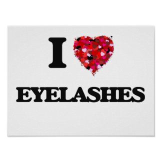 I love Eyelashes Poster