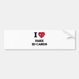 I Love Fake Id Cards Bumper Sticker