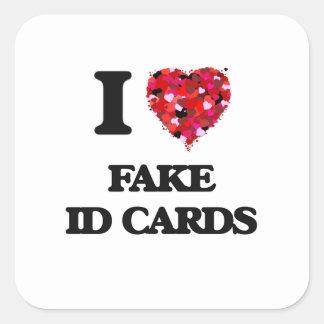 I Love Fake Id Cards Square Sticker