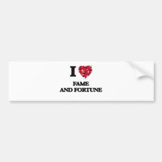 I love Fame And Fortune Bumper Sticker