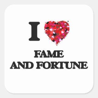 I love Fame And Fortune Square Sticker
