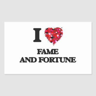 I love Fame And Fortune Rectangular Sticker