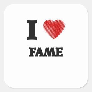 I love Fame Square Sticker