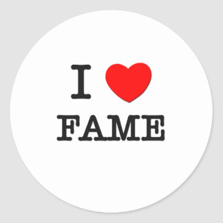 I Love Fame Round Sticker
