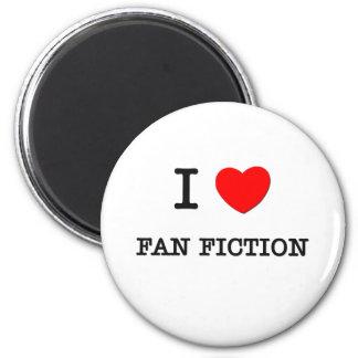 I LOVE FAN FICTION MAGNET