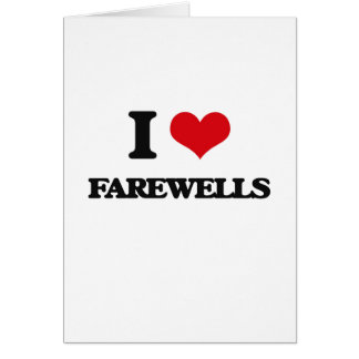 I love Farewells Card
