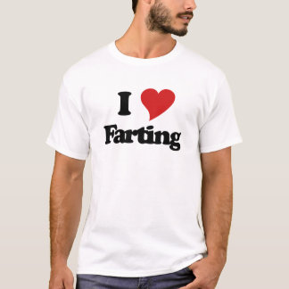I Love Farting T-Shirt