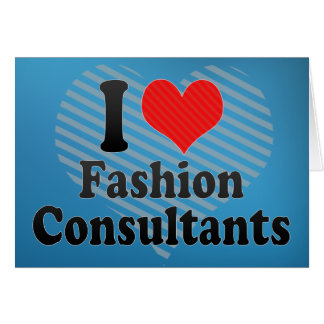 I Love Fashion Consultants Greeting Cards