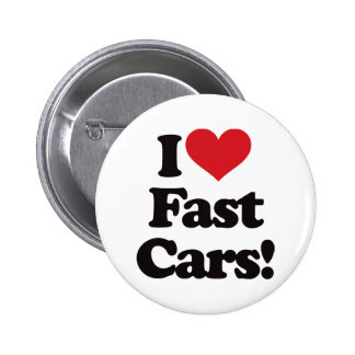 I Love Fast Cars! Pinback Button