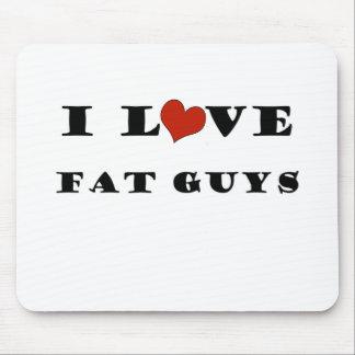 I Love Fat Guys Mousepad
