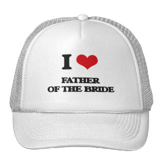 I love Father Of The Bride Trucker Hat