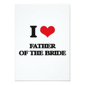 I love Father Of The Bride 13 Cm X 18 Cm Invitation Card
