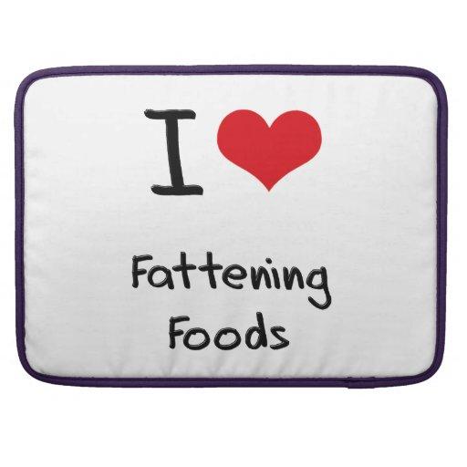 I Love Fattening Foods Sleeve For MacBook Pro