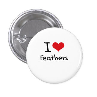 I Love Feathers Button