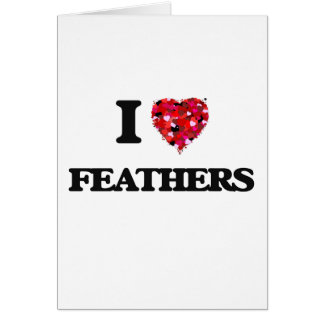 I Love Feathers Greeting Card