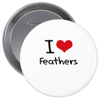 I Love Feathers Pin