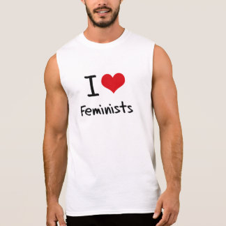 I Love Feminists Sleeveless Tees