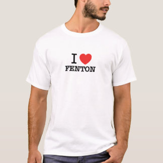 I Love FENTON T-Shirt