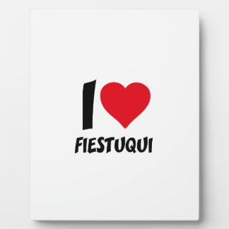 I love fiestuqui plaque