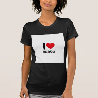 I love fiestuqui T-Shirt