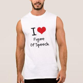 I Love Figure Of Speech Sleeveless Shirt