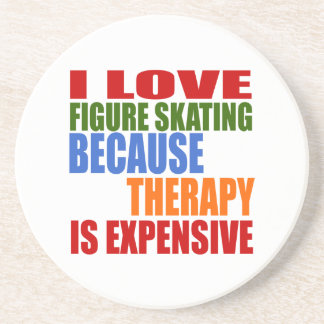 I Love Figure Skating Because Therapy Is Expensive Drink Coaster