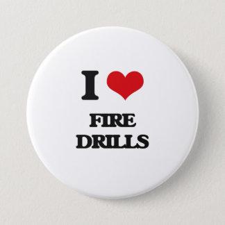 i LOVE fIRE dRILLS 7.5 Cm Round Badge