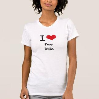 I Love Fire Drills Tshirts