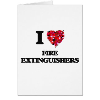 I Love Fire Extinguishers Greeting Card