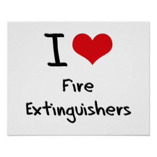 I Love Fire Extinguishers Posters