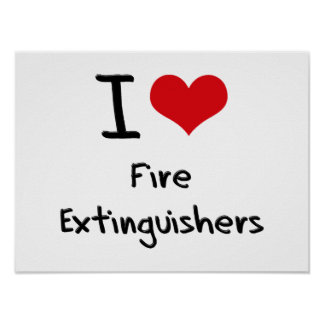 I Love Fire Extinguishers Poster