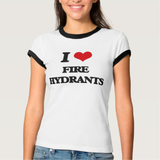 i LOVE fIRE hYDRANTS T-Shirt
