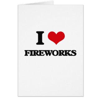 I Love Fireworks Card