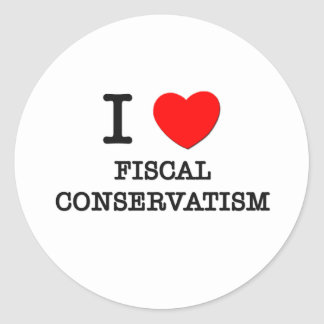 I Love Fiscal Conservatism Round Stickers