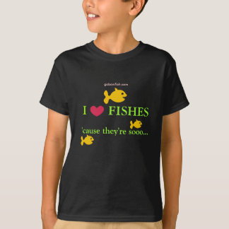 I love fishes... T-Shirt