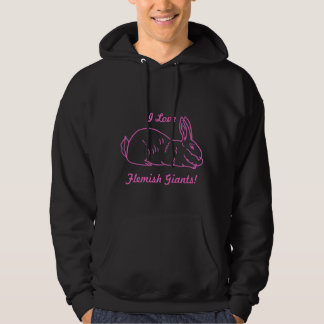 I Love Flemish Giants! Hooded Rabbit Sweatshirt