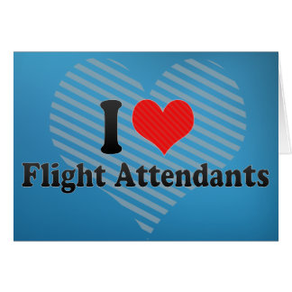 I Love Flight Attendants Card